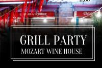 GRILL PARTY MOZART WINE HOUSE!